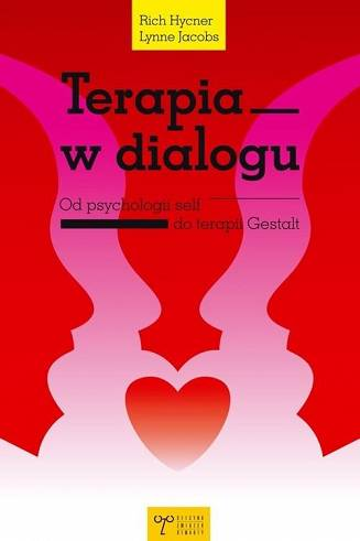 TERAPIA W DIALOGU <br>Od psychologii self do terapii Gestalt